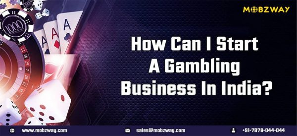 How Can I Commence a Gambling Organization in India?